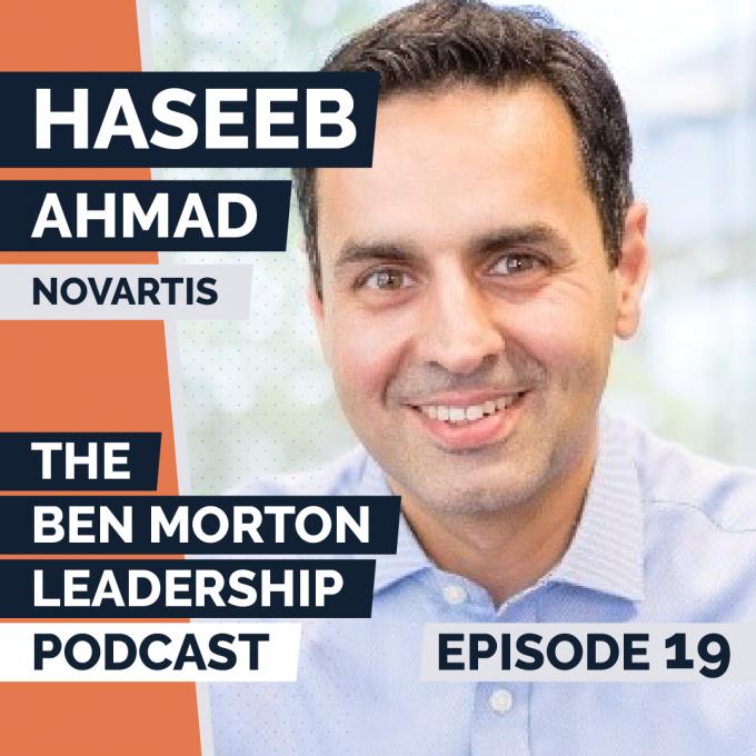 Ep #019 – Haseeb Ahmad. Country President, Novartis