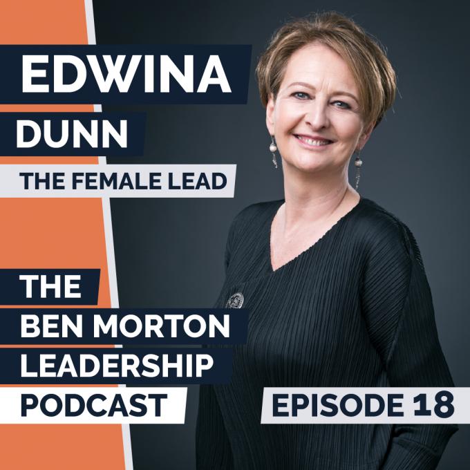 Ep #018 – Edwina Dunn, OBE. CEO, The Female Lead