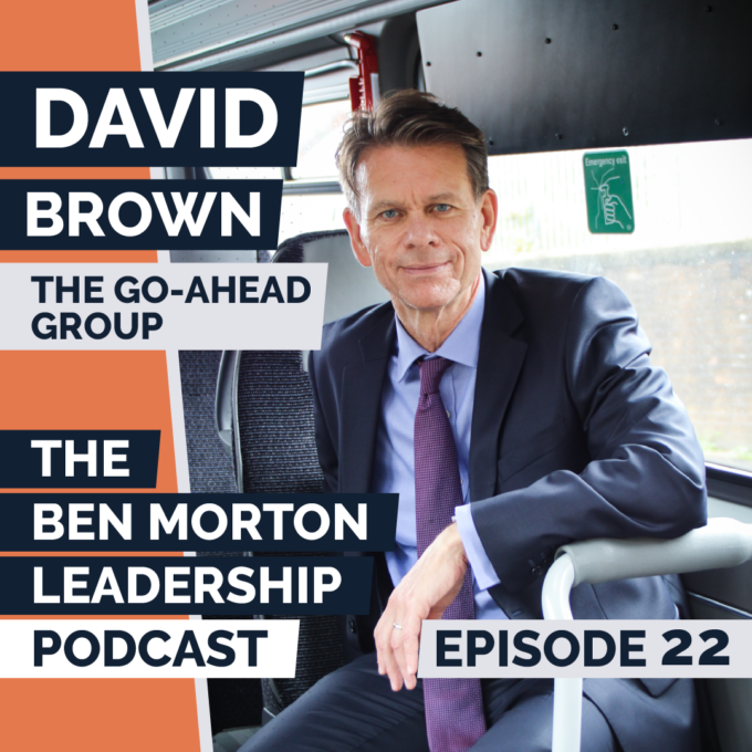 Ep #022 – David Brown. CEO, The Go-Ahead Group