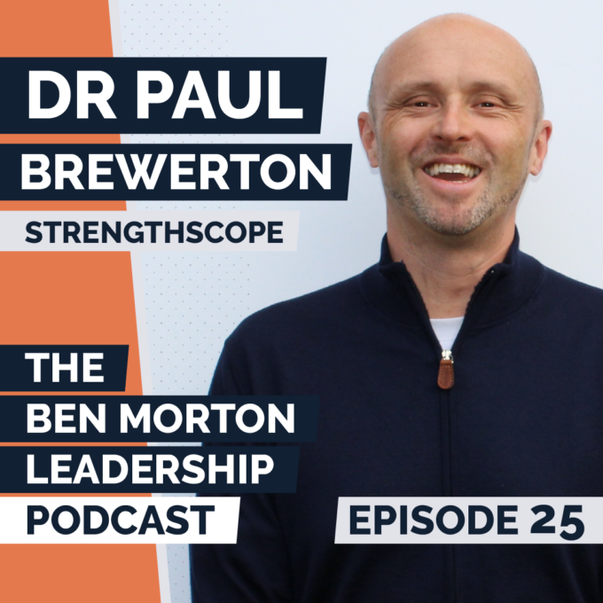 Ep #025 – Dr Paul Brewerton. Founder, Strengthscope