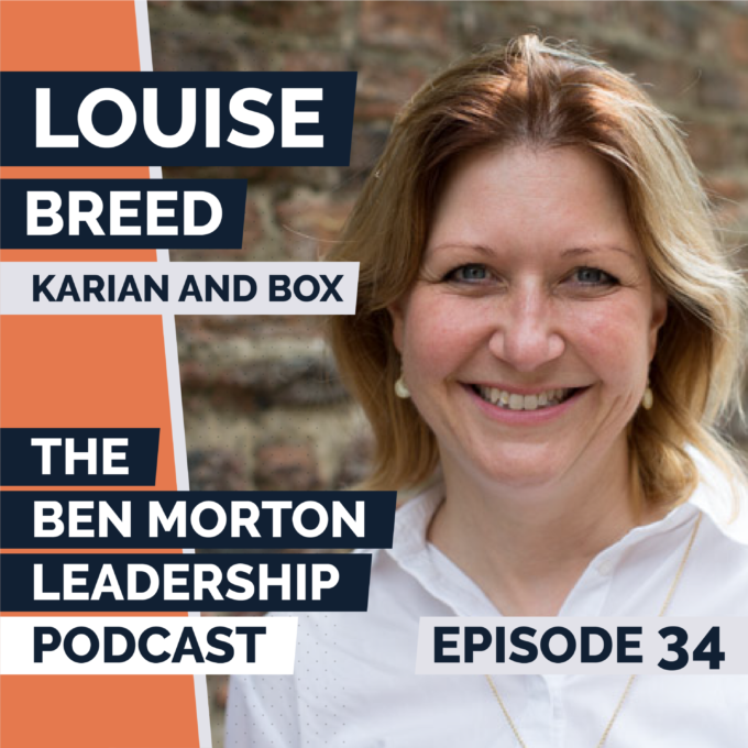 Ep #034 – Louise Breed. Managing Director, Karian and Box