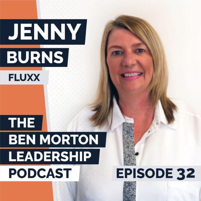 Ep #032 – Jenny Burns. Partner, Fluxx