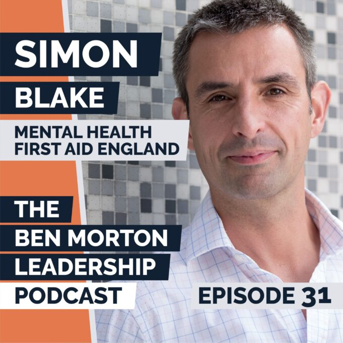 Ep #031 – Simon Blake. CEO, Mental Health First Aid England