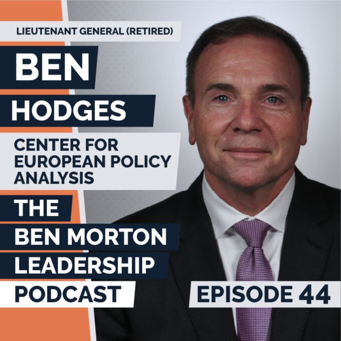 Lieutenant General (Retired) Ben Hodges | Talking leadership and operating in a VUCA world