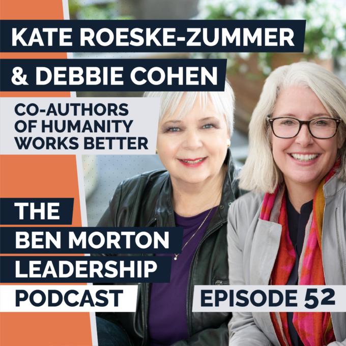 Debbie Cohen & Kate Roeske-Zummer   On Why Humanity Works Better